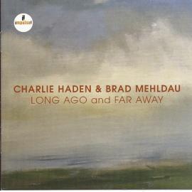 Long Ago And Far Away - Charlie Haden