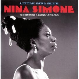Little Girl Blue The Stereo & Mono Versions - Nina Simone