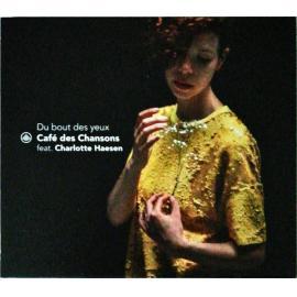 Du Bout Des Yeux - Café Des Chansons