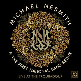 Live At The Troubadour - Michael Nesmith & The First National Band