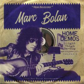 Home Demos Volume 3: Slight Thigh Be-Bop (And Old Gumbo Jill) - Marc Bolan