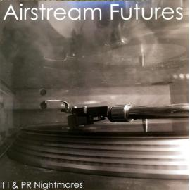 If I & PR Nightmares - Airstream Futures