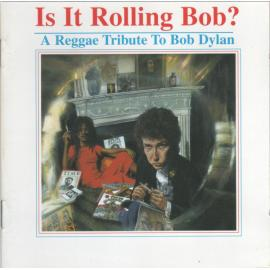 Is It Rolling Bob? (A Reggae Tribute To Bob Dylan) - Various Production