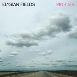 Pink Air - Elysian Fields