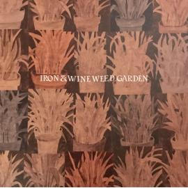 Weed Garden - Iron And Wine