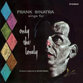 Frank Sinatra Sings For Only The Lonely - Frank Sinatra