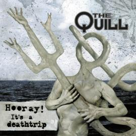Hooray It's A Deathtrip - The Quill
