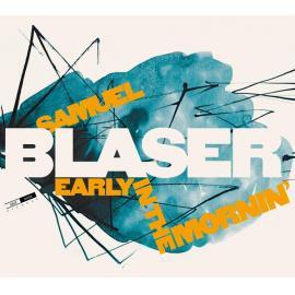 Early In The Mornin'  - Samuel Blaser