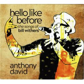 Hello Like Before: The Songs Of Bill Withers - David Anthony