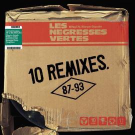10 Remixes (87-93) - Les Negresses Vertes