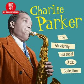 The Absolutely Essential 3 CD Collection - Charlie Parker