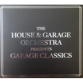 Garage Classics - The House & Garage Orchestra
