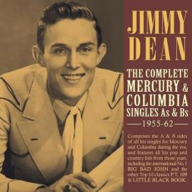 The Complete Mercury & Columbia Singles As & Bs — 1955-1962 - Jimmy Dean