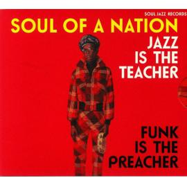 Soul Of A Nation 2 (Jazz Is The Teacher Funk Is The Preacher: Afro-Centric Jazz, Street Funk And The Roots Of Rap In The Black Power Era 1969-75) - Various Production