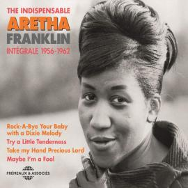 The Indispensable - Integrale 1956 - 1962 - Aretha Franklin