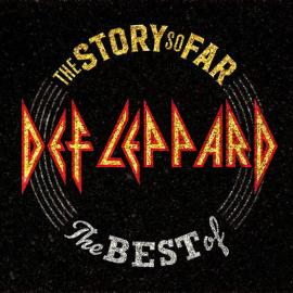 The Story So Far: The Best Of - Def Leppard