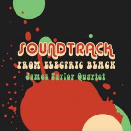 Soundtrack From Electric Black - The James Taylor Quartet