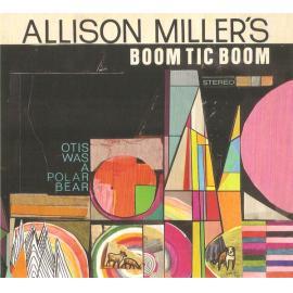 Otis Was A Polar Bear - Allison Miller's Boom Tic Boom