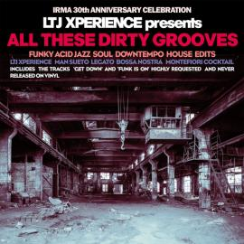 All These Dirty Grooves (Funky Acid Jazz Soul Downtempo House Edits) - LTJ X-Perience