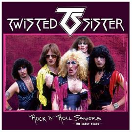 Rock 'N' Roll Saviors (The Early Years) - Twisted Sister