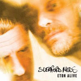 Eton Alive - Sleaford Mods