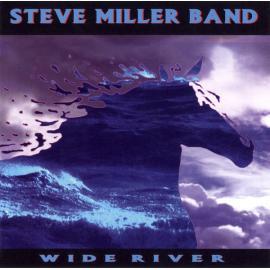 Wide River - Steve Miller Band