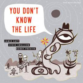 You Don't Know The Life - Jamie Saft