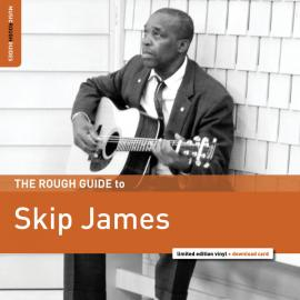 The Rough Guide To Skip James  - Skip James