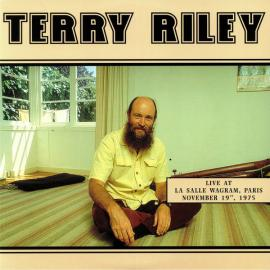 Live At La Salle Wagram, Paris November 19th, 1975 - Terry Riley