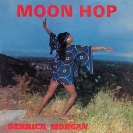 Moon Hop - Derrick Morgan