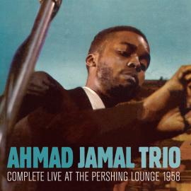Complete Live At The Pershing Lounge 1958 - Ahmad Jamal Trio