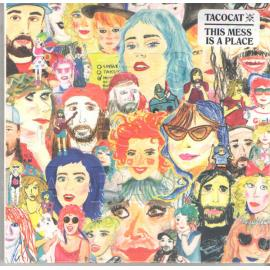 This Mess Is a Place - TacocaT