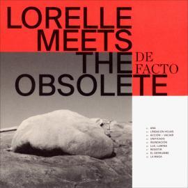 De Facto - Lorelle Meets The Obsolete