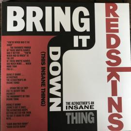 Bring It Down (This Insane Thing) - Redskins