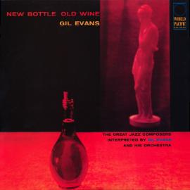 New Bottle Old Wine - Gil Evans And His Orchestra