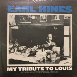 My Tribute To Louis: Piano Solos By Earl Hines - Earl Hines