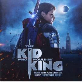The Kid Who Would Be King (Original Motion Picture Soundtrack) - Electric Wave Bureau