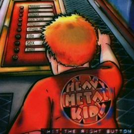 Hit The Right Button - Heavy Metal Kids
