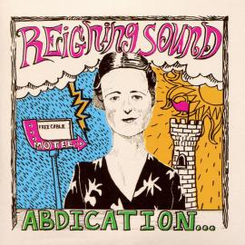 Abdication...For Your Love - Reigning Sound