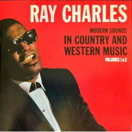 Modern Sounds In Country And Western Music Volumes 1 & 2 - Ray Charles