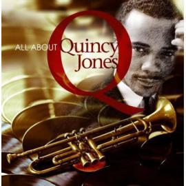 All About Quincy Jones - Quincy Jones