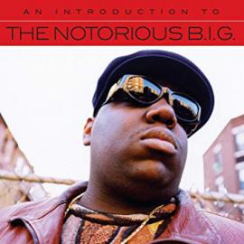 An Introduction To Notorious B.I.G. - Notorious B.I.G.