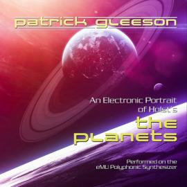 An Electronic Portrait Of Holst's The Planets - Patrick Gleeson
