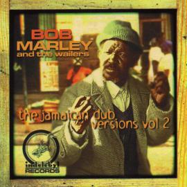 The Jamaican Dub Versions (Volume 2) - Bob Marley & The Wailers