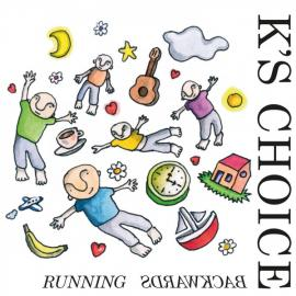Running Backwards - K's Choice