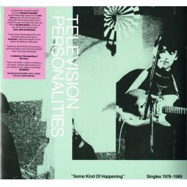 Some Kind Of Happening Singles 1978-1989 - Television Personalities