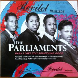 Baby I Owe You Something Good - The Parliaments