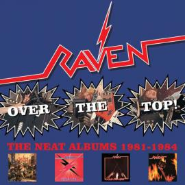 Over The Top! The Neat Albums 1981-1984 - Raven