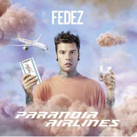 Paranoia Airlines - Fedez
