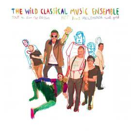 Tout Va Bien Se Passer (Het Komt Allemaal Wel Goed) - Wild Classical Music Ensemble